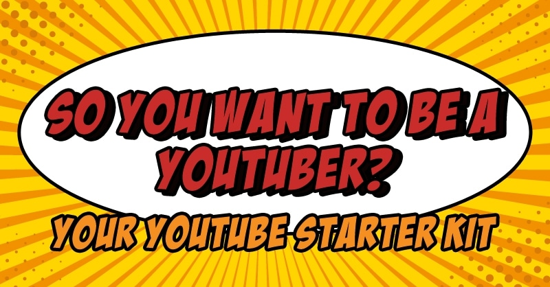 So you want to be a YouTuber?